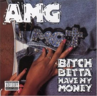 AMG - Bitch Betta Have My Money-1991