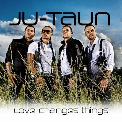 Ju-Taun - Love Changes Things