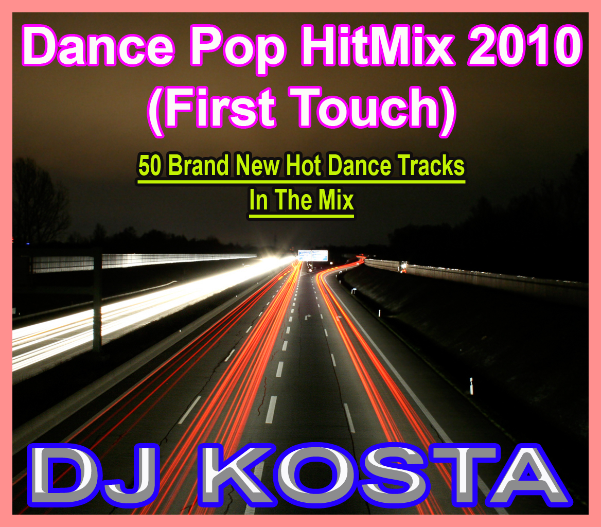 DJ Kosta - Dance Pop HitMix 2010 - First Touch