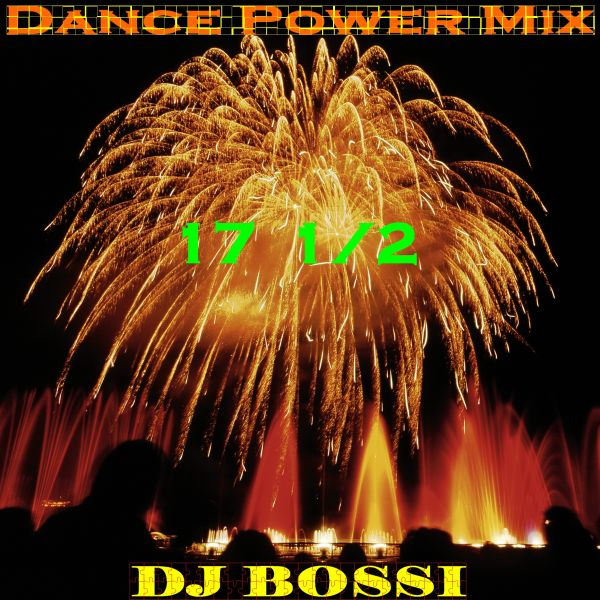 DJ Bossi - Dance Power Mix 17.5