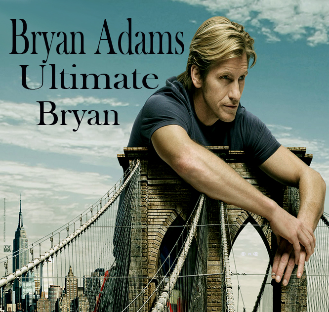 Bryan Adams - Ultimate Bryan 2010